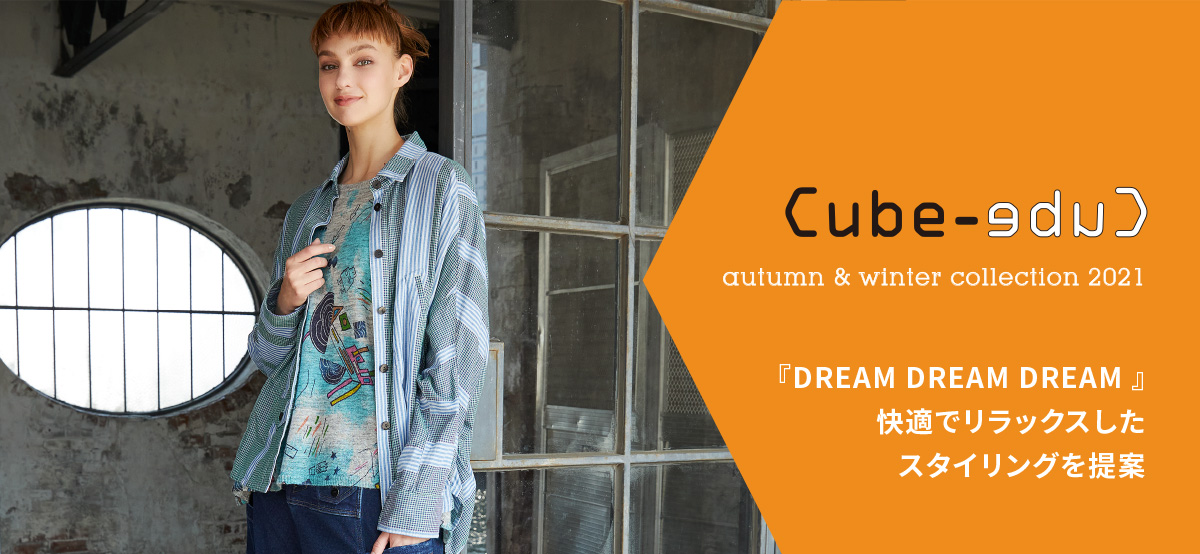 Cube-Cube AUTUMN & WINTER COLLECTION 2021